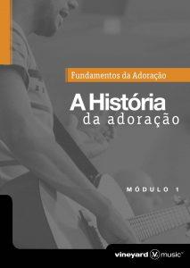 A HISTÓRIA DA ADORAÇÃO VINEYARD