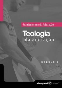A TEOLOGIA DA ADORAÇÃO